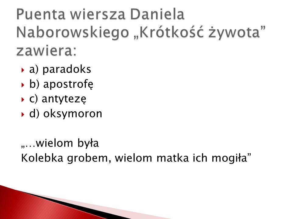 """Puenta wiersza Daniela Naborowskiego """"Krótkość żywota zawiera:"""