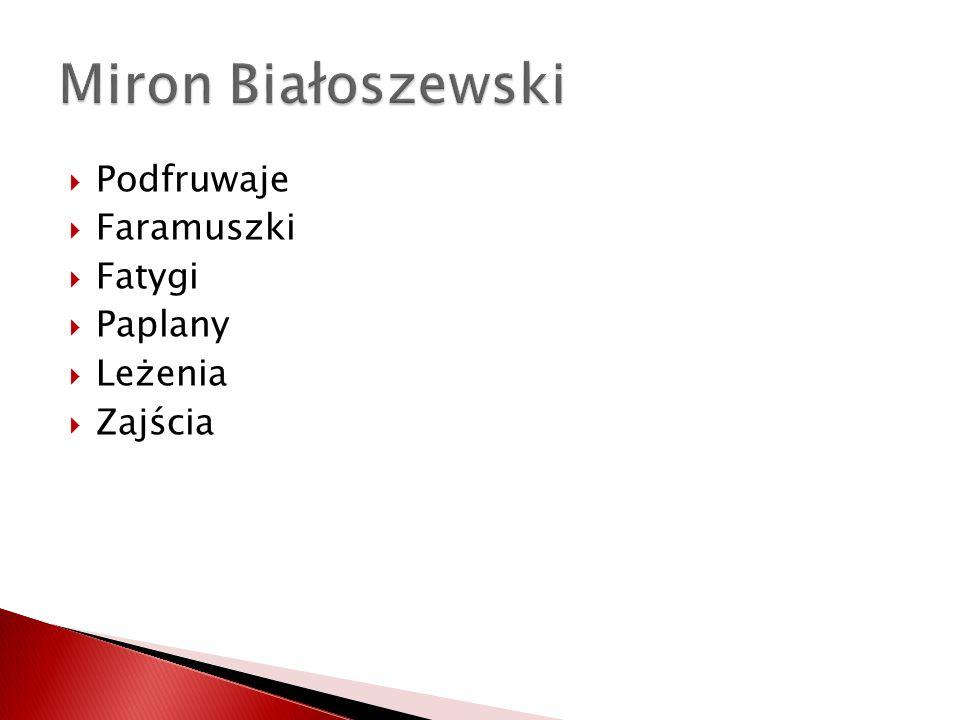 Miron Białoszewski Podfruwaje Faramuszki Fatygi Paplany Leżenia