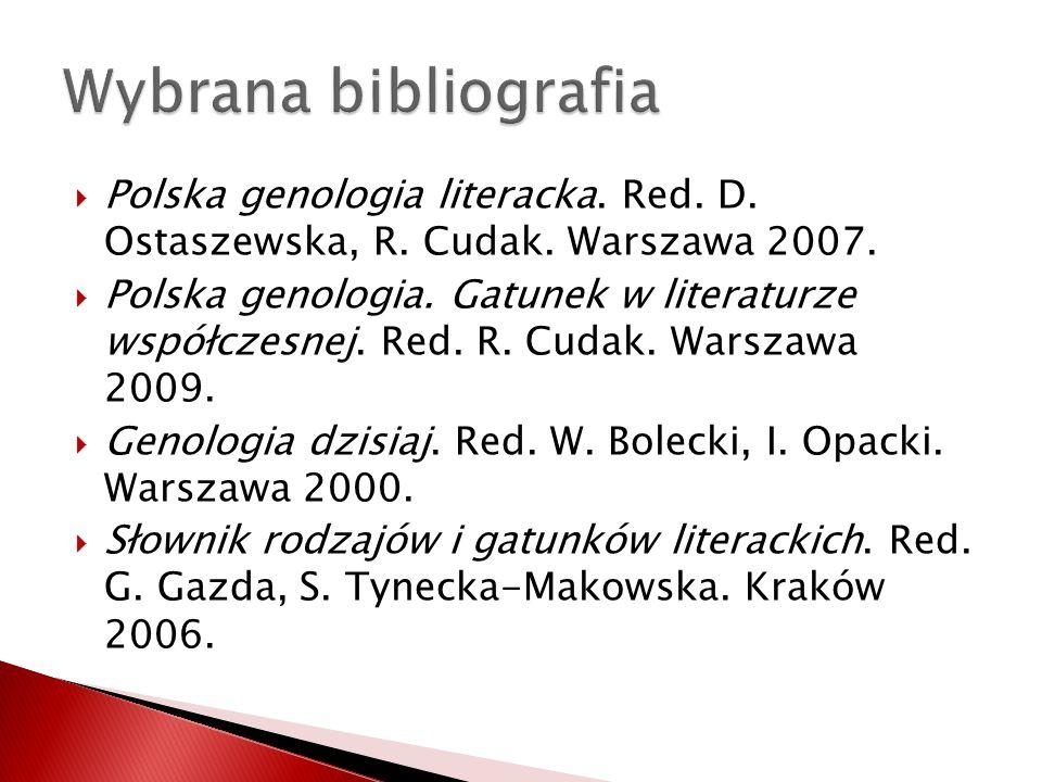 Wybrana bibliografia Polska genologia literacka. Red. D. Ostaszewska, R. Cudak. Warszawa 2007.