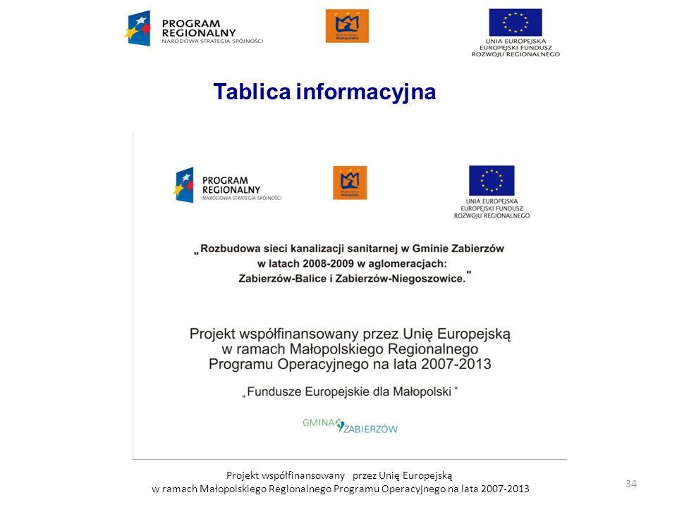 Tablica informacyjnaProjekt współfinansowany przez Unię Europejską w ramach Małopolskiego Regionalnego Programu Operacyjnego na lata 2007-2013.