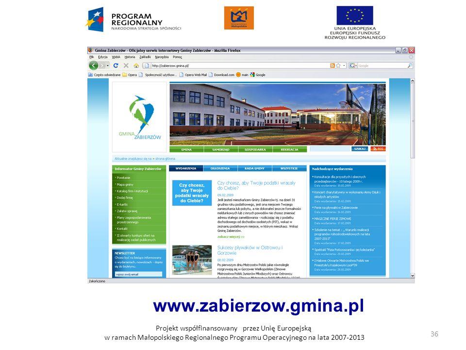 www.zabierzow.gmina.pl Projekt współfinansowany przez Unię Europejską w ramach Małopolskiego Regionalnego Programu Operacyjnego na lata 2007-2013.
