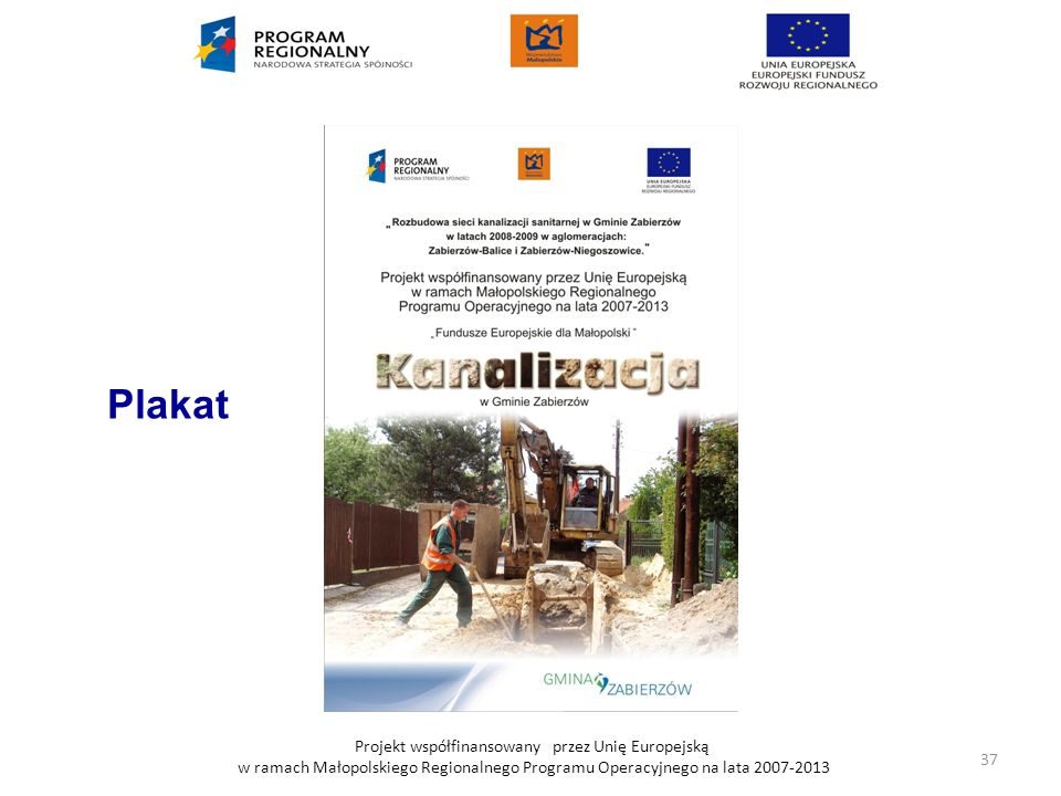 Plakat Projekt współfinansowany przez Unię Europejską w ramach Małopolskiego Regionalnego Programu Operacyjnego na lata 2007-2013.