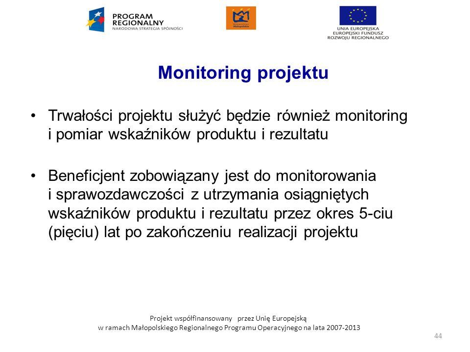 Monitoring projektu Trwałości projektu służyć będzie również monitoring i pomiar wskaźników produktu i rezultatu.