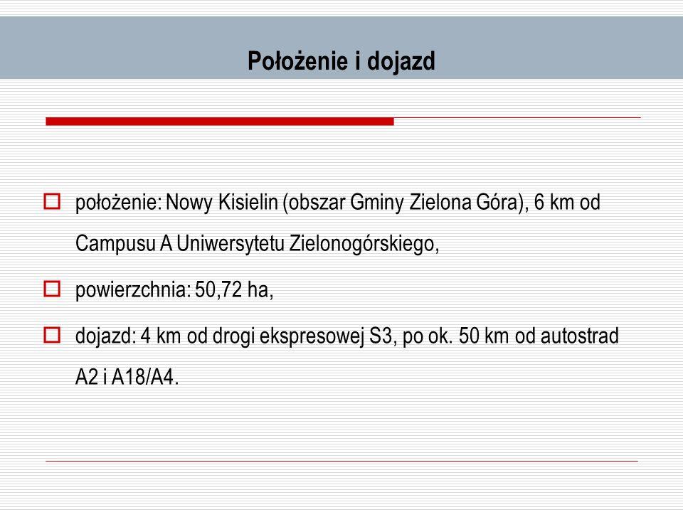 Położenie i dojazd położenie: Nowy Kisielin (obszar Gminy Zielona Góra), 6 km od Campusu A Uniwersytetu Zielonogórskiego,