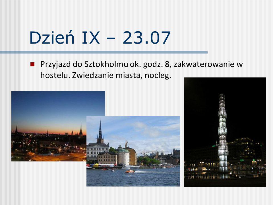 Dzień IX – 23.07 Przyjazd do Sztokholmu ok. godz.
