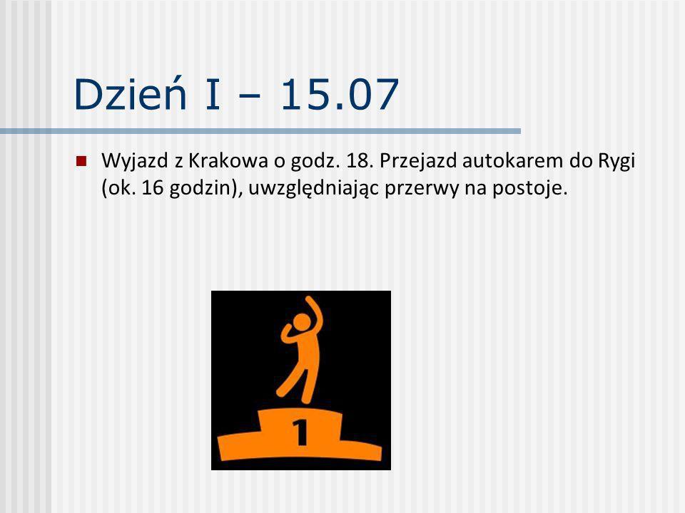 Dzień I – 15.07 Wyjazd z Krakowa o godz. 18. Przejazd autokarem do Rygi (ok.