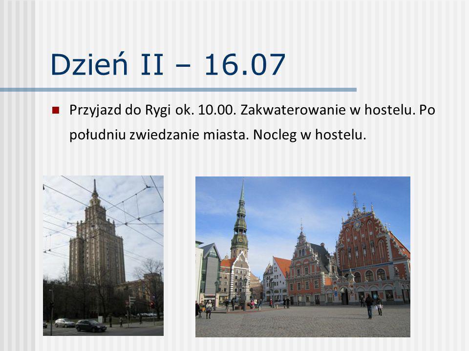 Dzień II – 16.07 Przyjazd do Rygi ok. 10.00. Zakwaterowanie w hostelu.