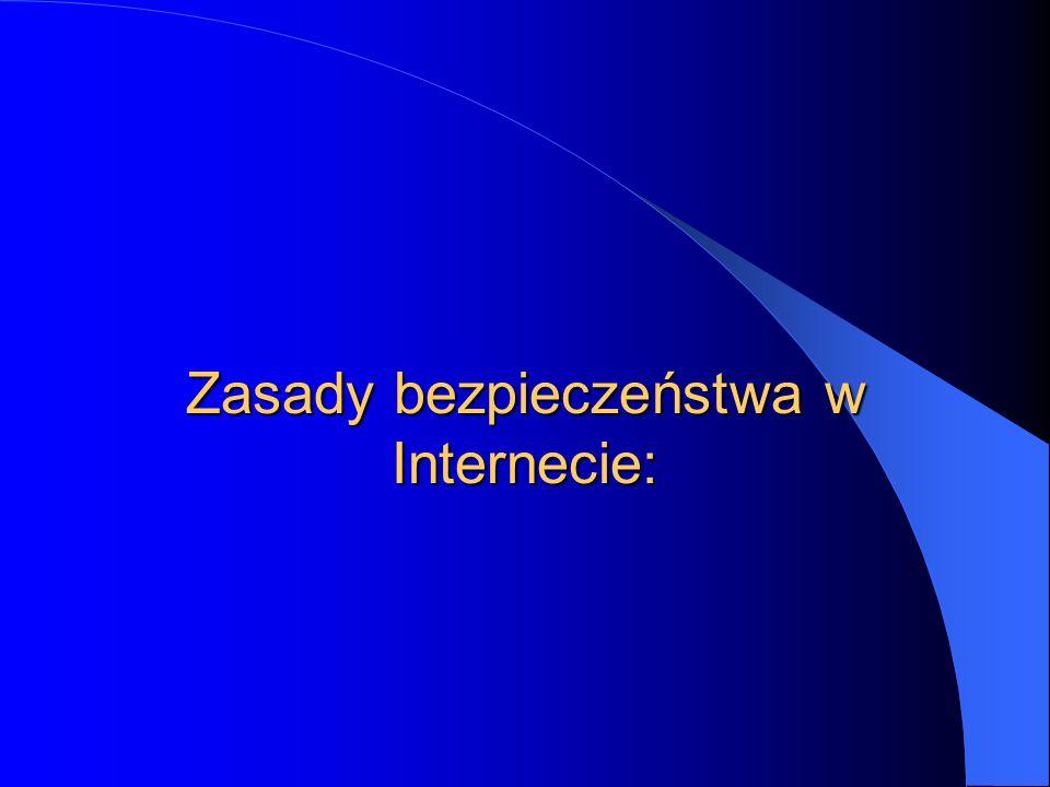 Zasady bezpieczeństwa w Internecie: