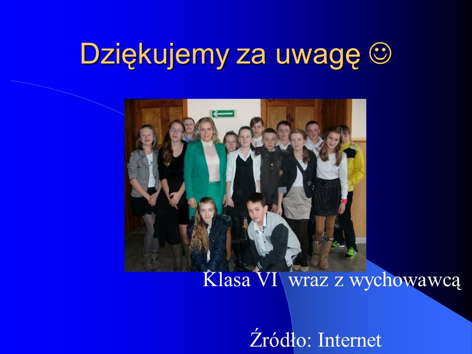 Klasa VI wraz z wychowawcą Źródło: Internet