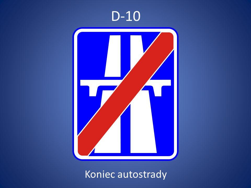 D-10 Koniec autostrady