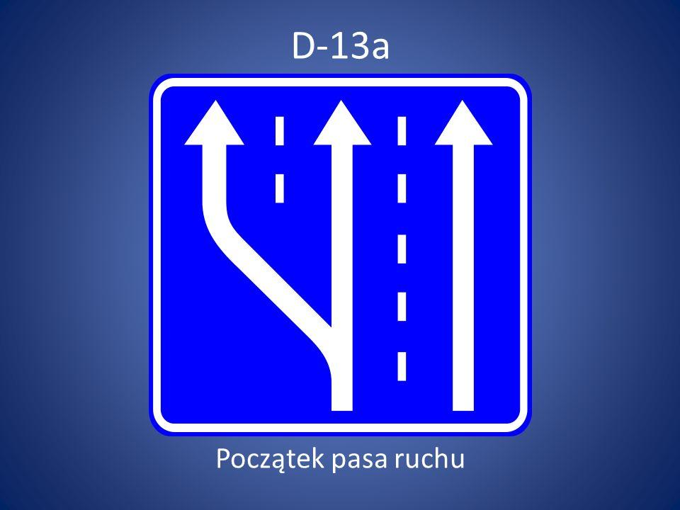 D-13a Początek pasa ruchu