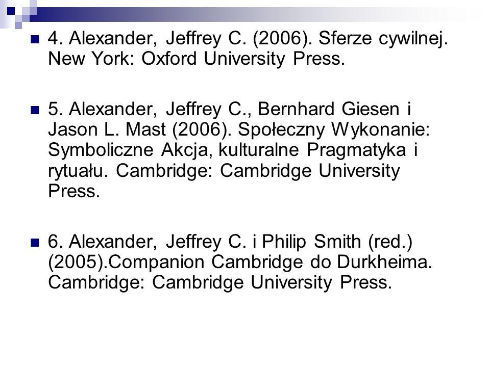4. Alexander, Jeffrey C. (2006). Sferze cywilnej