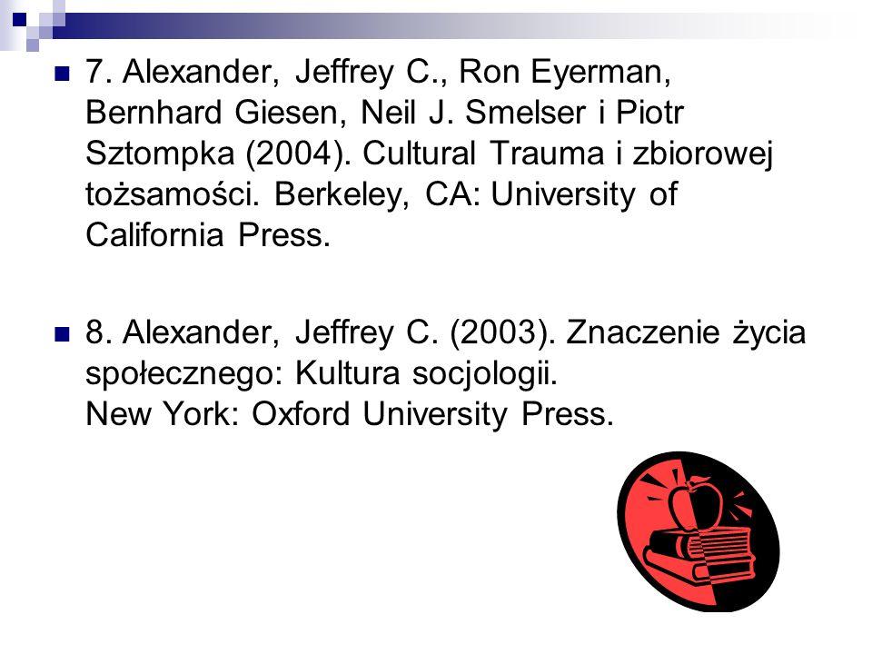 7. Alexander, Jeffrey C. , Ron Eyerman, Bernhard Giesen, Neil J