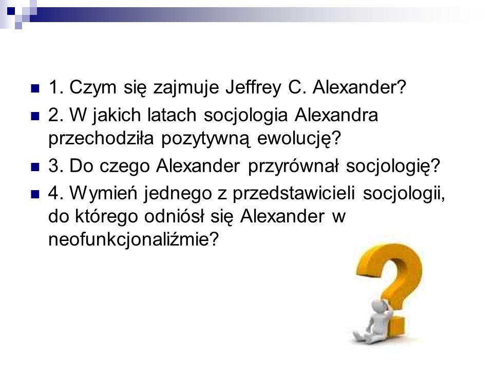 1. Czym się zajmuje Jeffrey C. Alexander