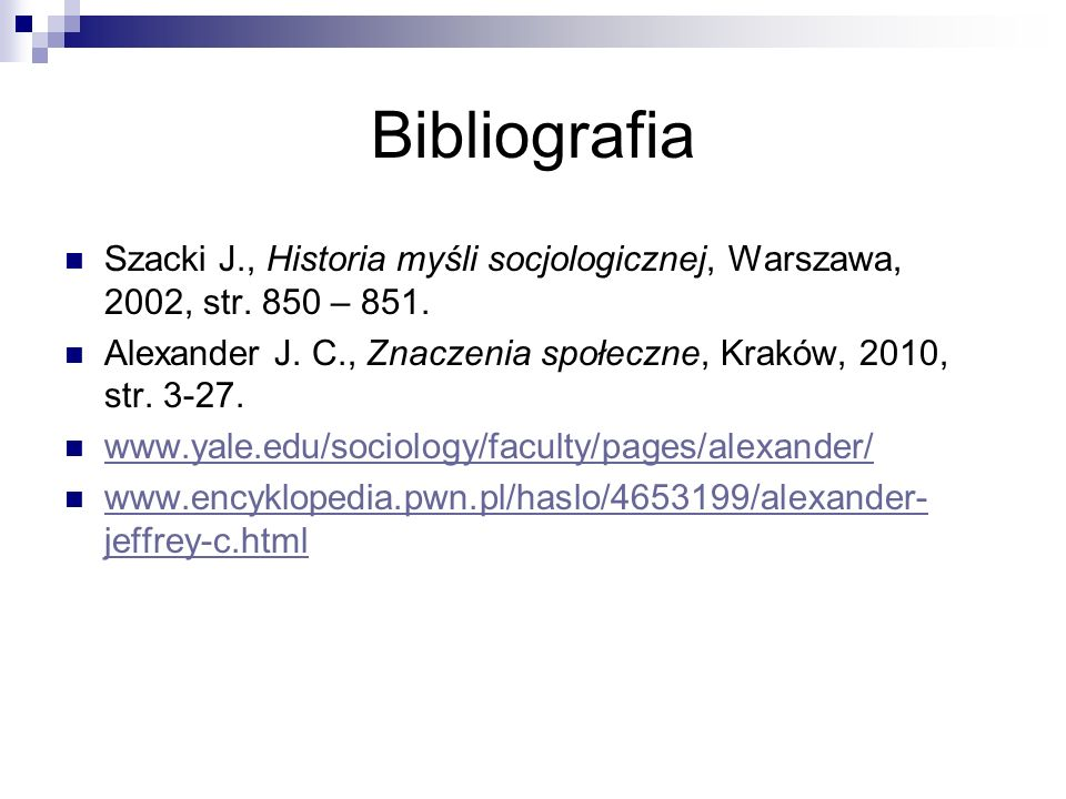 Bibliografia Szacki J., Historia myśli socjologicznej, Warszawa, 2002, str. 850 – 851.