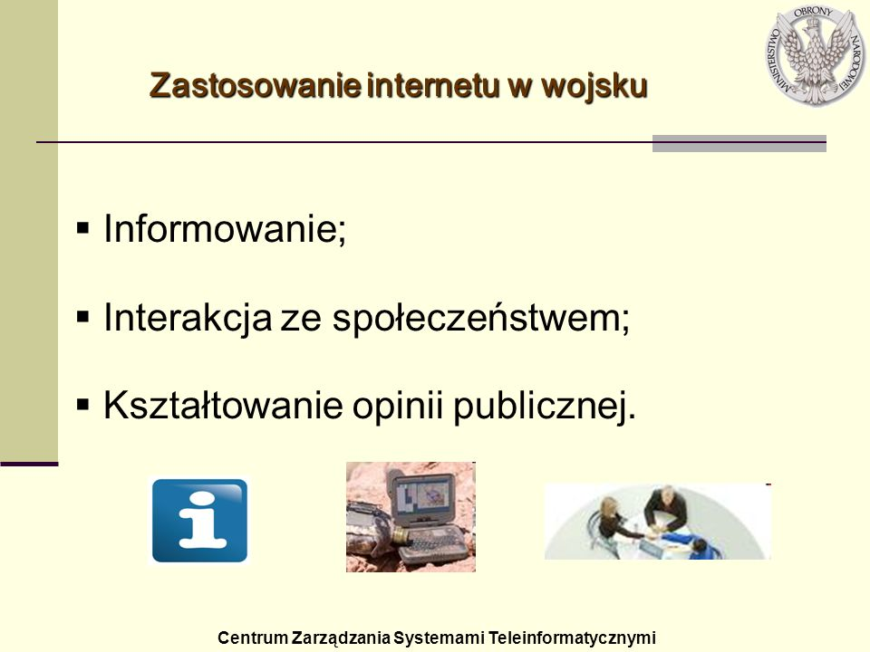 Interakcja ze społeczeństwem; Kształtowanie opinii publicznej.