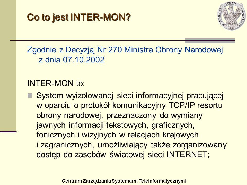 Co to jest INTER-MON Zgodnie z Decyzją Nr 270 Ministra Obrony Narodowej z dnia 07.10.2002. INTER-MON to: