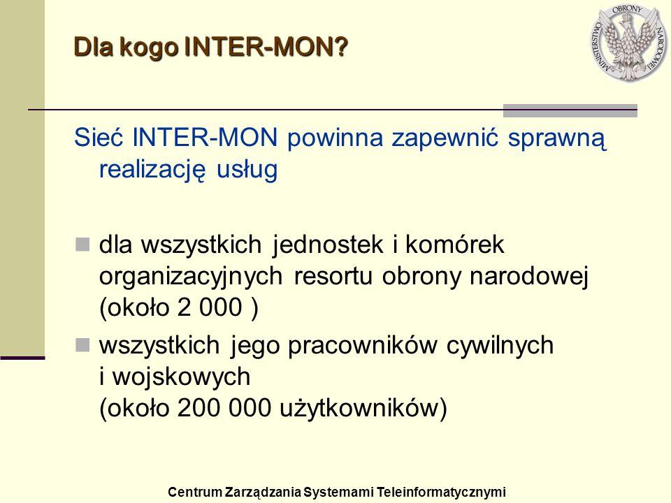 Sieć INTER-MON powinna zapewnić sprawną realizację usług