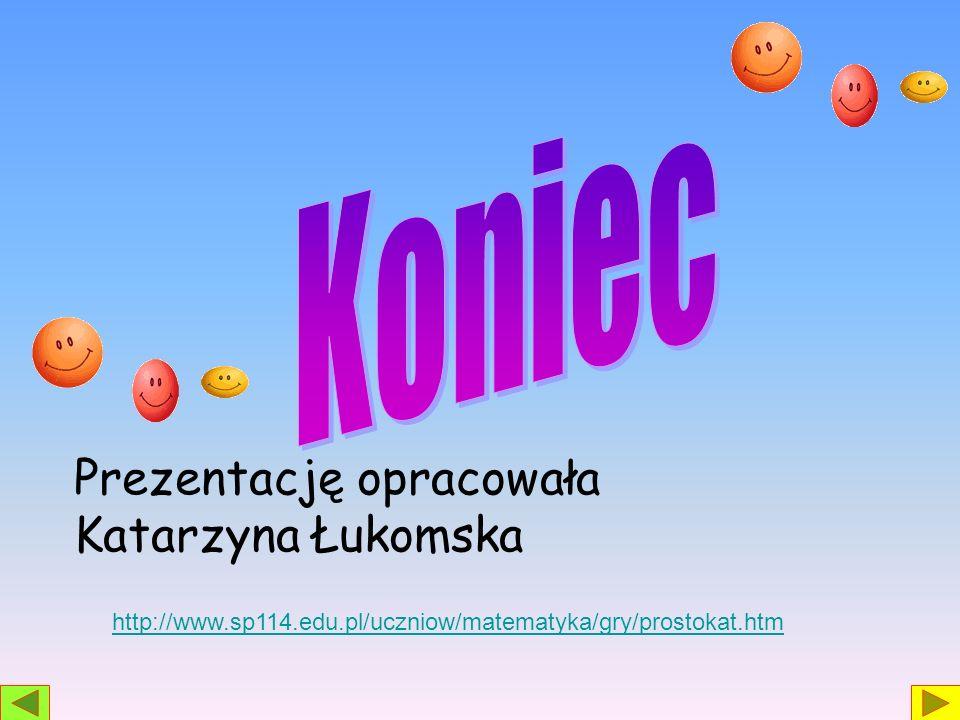 Prezentację opracowała Katarzyna Łukomska