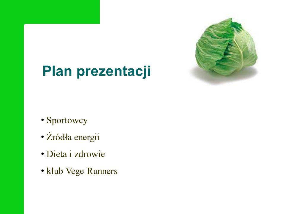 Plan prezentacji Sportowcy Źródła energii Dieta i zdrowie