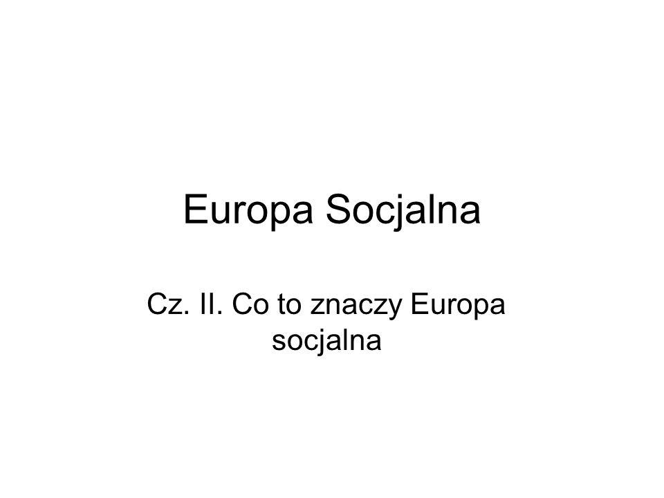 Cz. II. Co to znaczy Europa socjalna