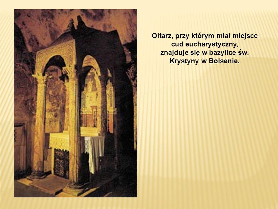 Ołtarz, przy którym miał miejsce cud eucharystyczny, znajduje się w bazylice św.
