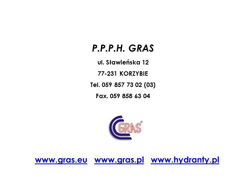 P.P.P.H. GRAS www.gras.eu www.gras.pl www.hydranty.pl