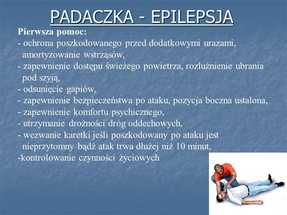 PADACZKA - EPILEPSJA Pierwsza pomoc: