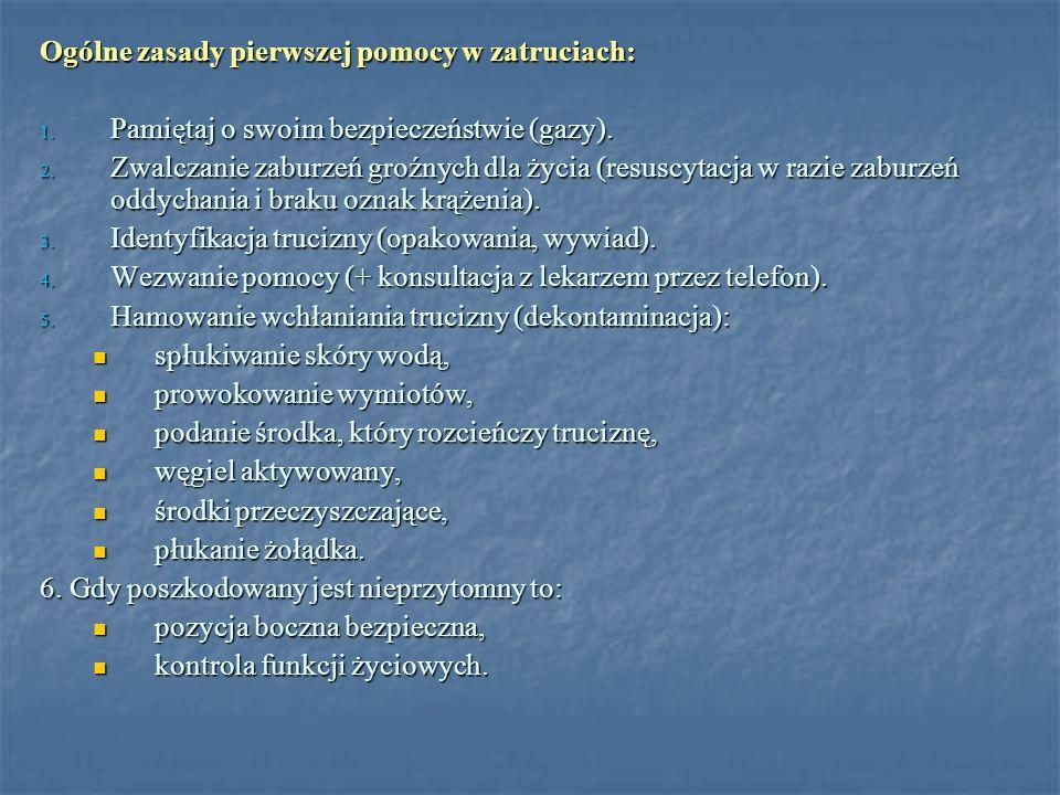 Ogólne zasady pierwszej pomocy w zatruciach: