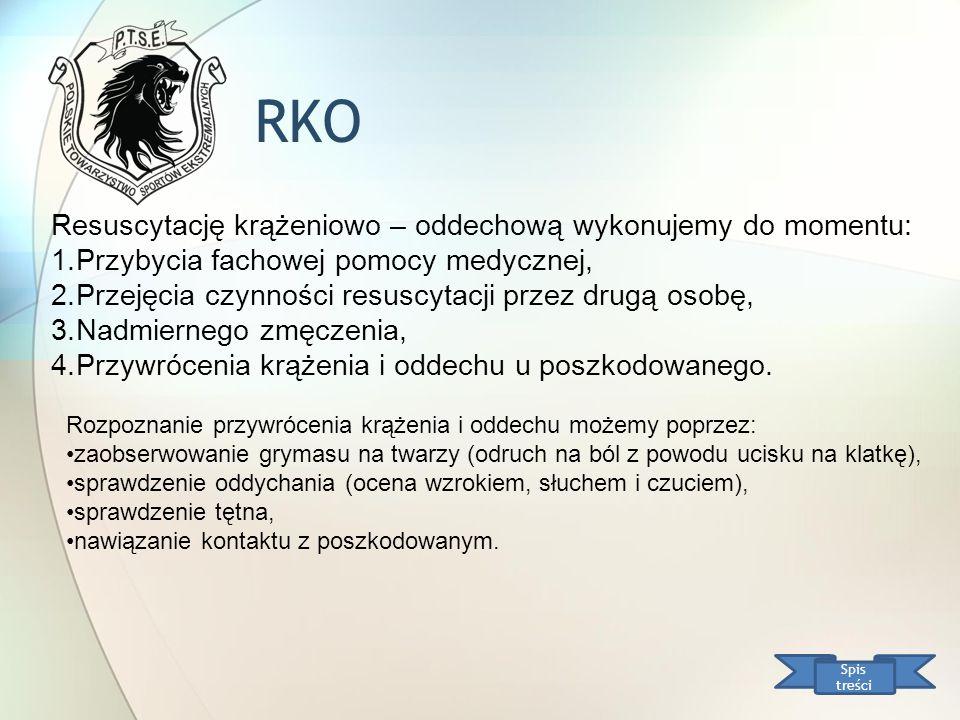 RKO Resuscytację krążeniowo – oddechową wykonujemy do momentu: