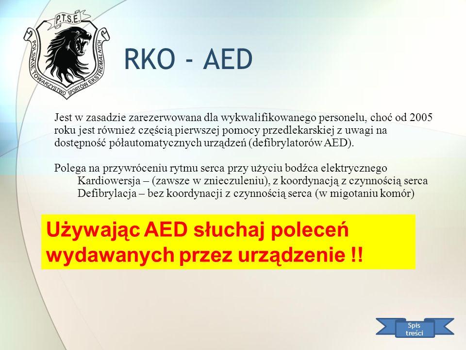 RKO - AED Używając AED słuchaj poleceń wydawanych przez urządzenie !!
