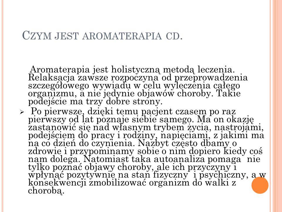 Czym jest aromaterapia cd.