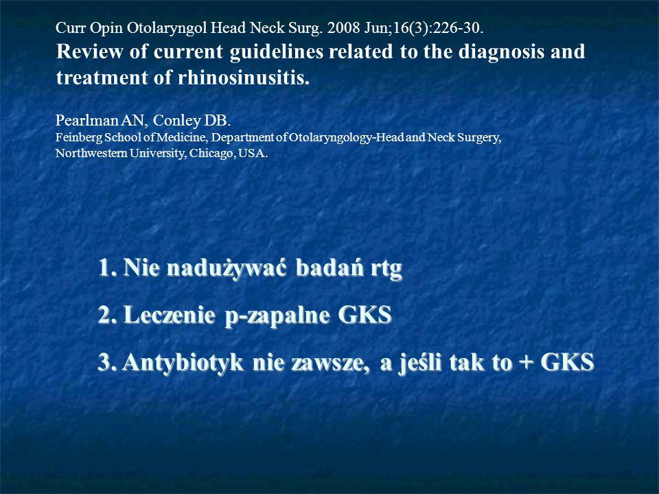 1. Nie nadużywać badań rtg 2. Leczenie p-zapalne GKS