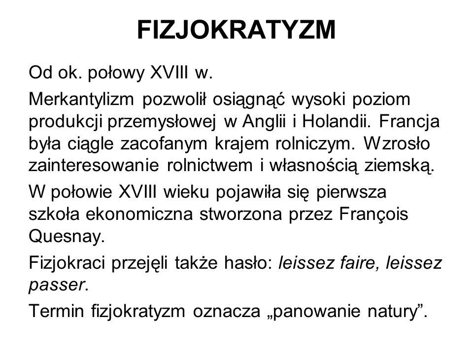 FIZJOKRATYZM Od ok. połowy XVIII w.