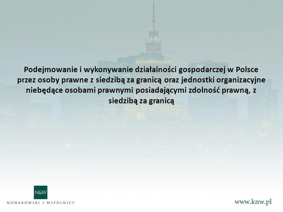 Podejmowanie i wykonywanie działalności gospodarczej w Polsce przez osoby prawne z siedzibą za granicą oraz jednostki organizacyjne niebędące osobami prawnymi posiadającymi zdolność prawną, z siedzibą za granicą
