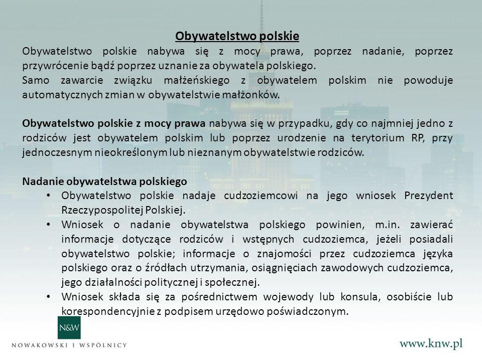 Obywatelstwo polskie Obywatelstwo polskie nabywa się z mocy prawa, poprzez nadanie, poprzez przywrócenie bądź poprzez uznanie za obywatela polskiego.