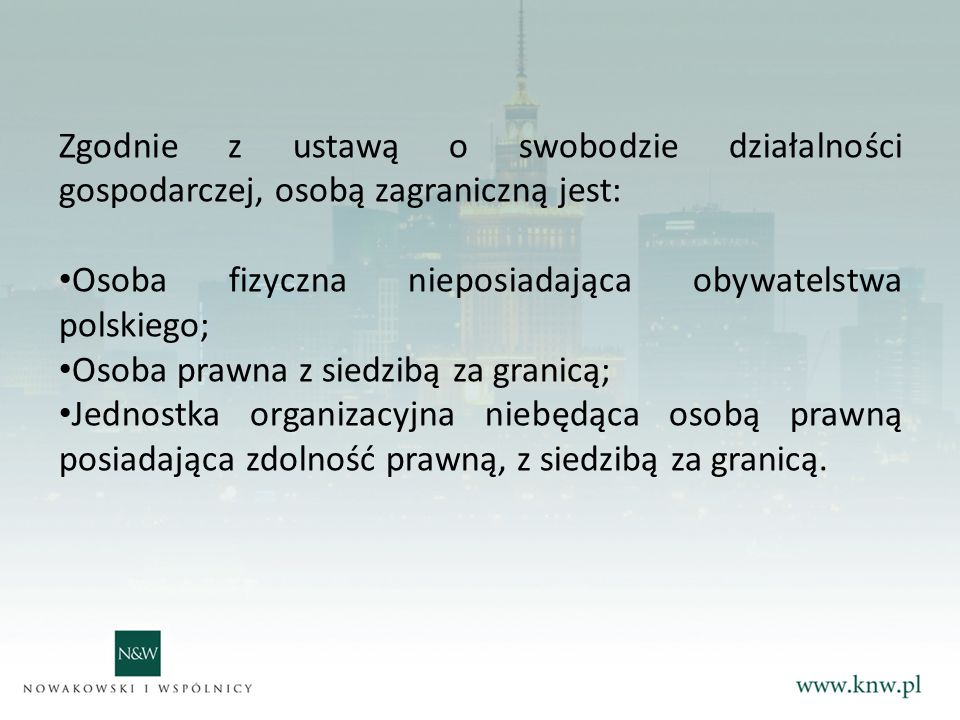 Zgodnie z ustawą o swobodzie działalności gospodarczej, osobą zagraniczną jest: