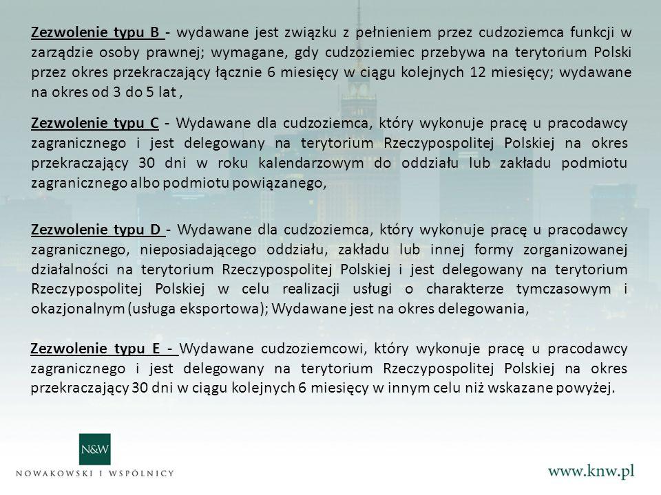 Zezwolenie typu C - Wydawane dla cudzoziemca, który wykonuje pracę u pracodawcy zagranicznego i jest delegowany na terytorium Rzeczypospolitej Polskiej na okres przekraczający 30 dni w roku kalendarzowym do oddziału lub zakładu podmiotu zagranicznego albo podmiotu powiązanego,
