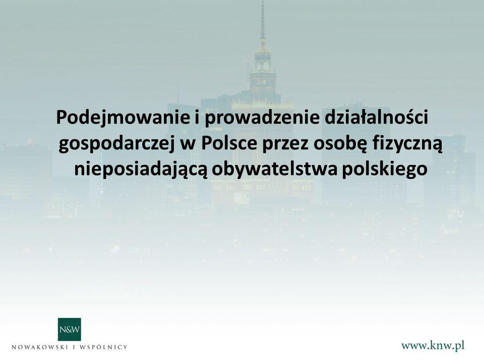 Podejmowanie i prowadzenie działalności gospodarczej w Polsce przez osobę fizyczną nieposiadającą obywatelstwa polskiego