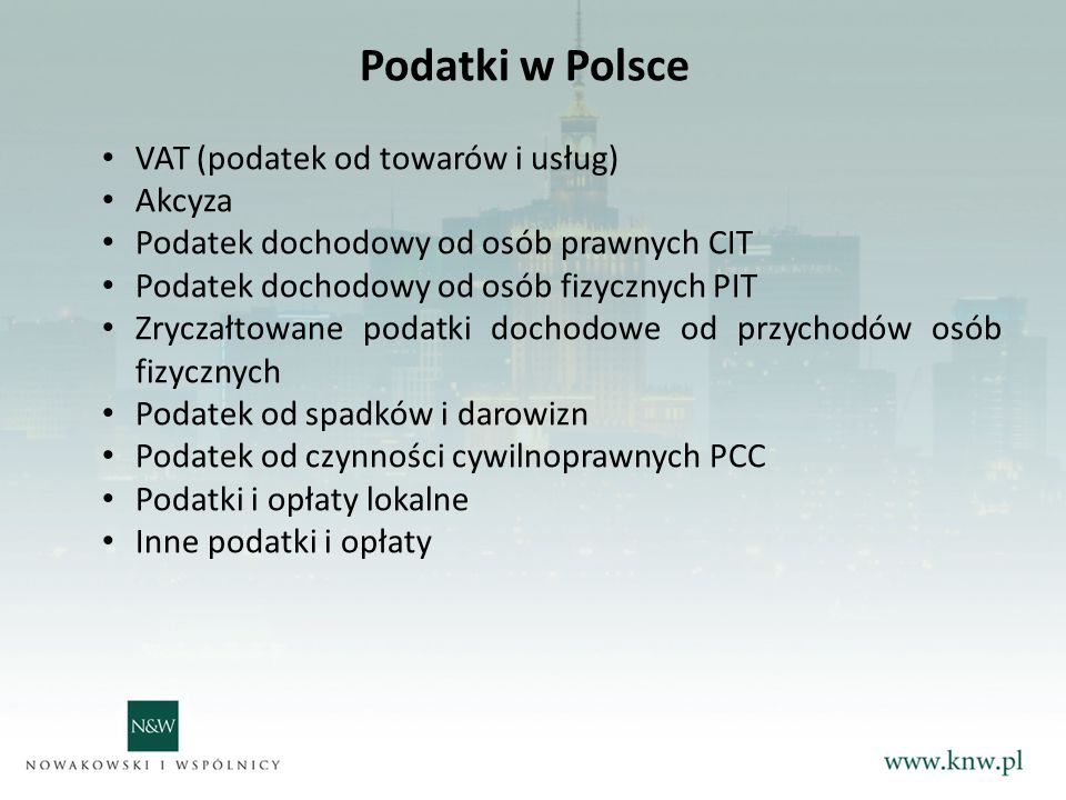 Podatki w Polsce VAT (podatek od towarów i usług) Akcyza