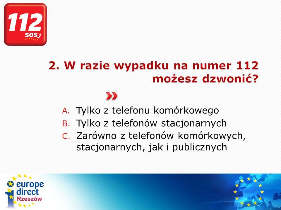 2. W razie wypadku na numer 112 możesz dzwonić