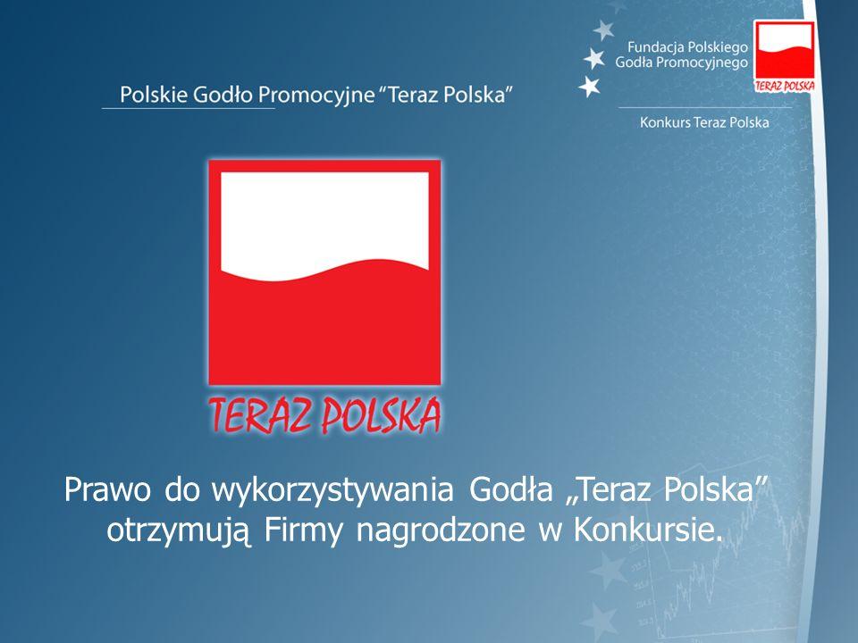 """Prawo do wykorzystywania Godła """"Teraz Polska otrzymują Firmy nagrodzone w Konkursie."""