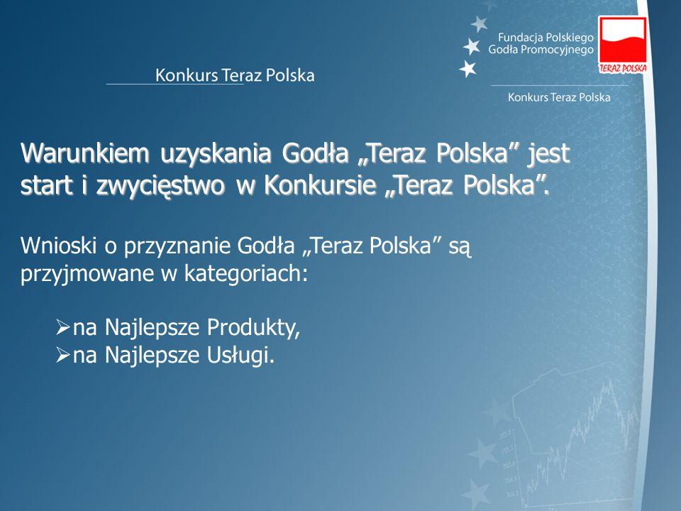 """Warunkiem uzyskania Godła """"Teraz Polska jest start i zwycięstwo w Konkursie """"Teraz Polska ."""