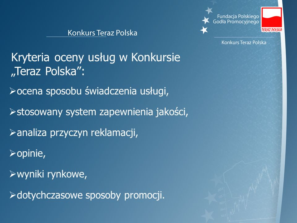 "Kryteria oceny usług w Konkursie ""Teraz Polska :"