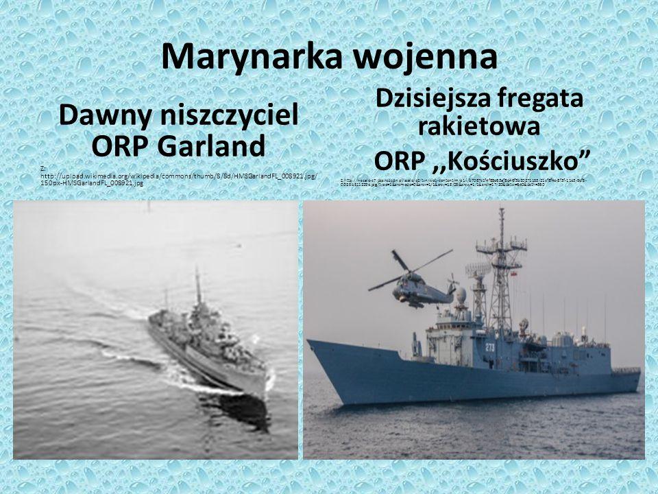 Dzisiejsza fregata rakietowa Dawny niszczyciel ORP Garland