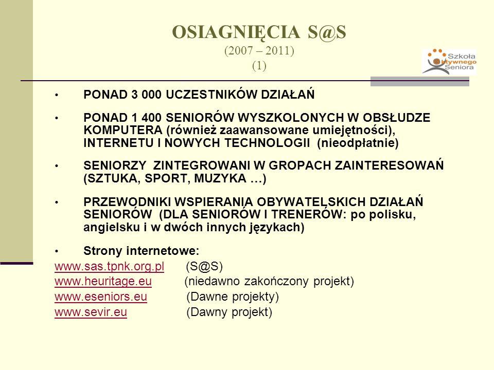 OSIAGNIĘCIA S@S (2007 – 2011) (1) PONAD 3 000 UCZESTNIKÓW DZIAŁAŃ
