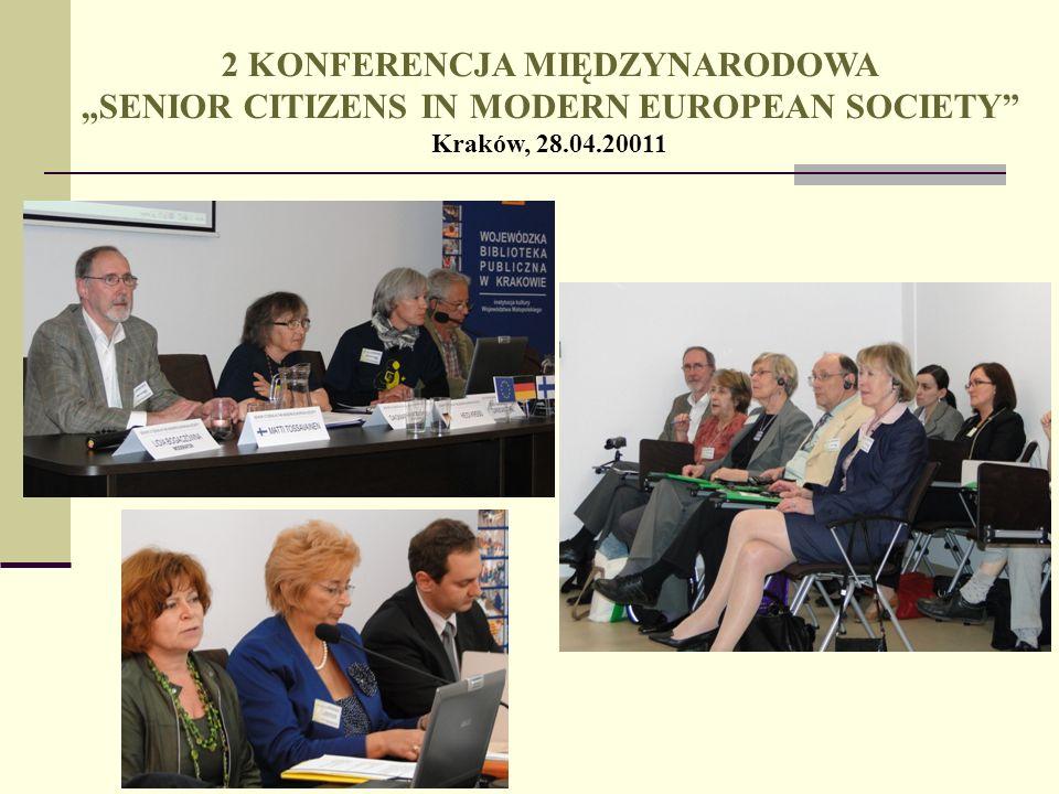 """2 KONFERENCJA MIĘDZYNARODOWA """"SENIOR CITIZENS IN MODERN EUROPEAN SOCIETY Kraków, 28.04.20011"""
