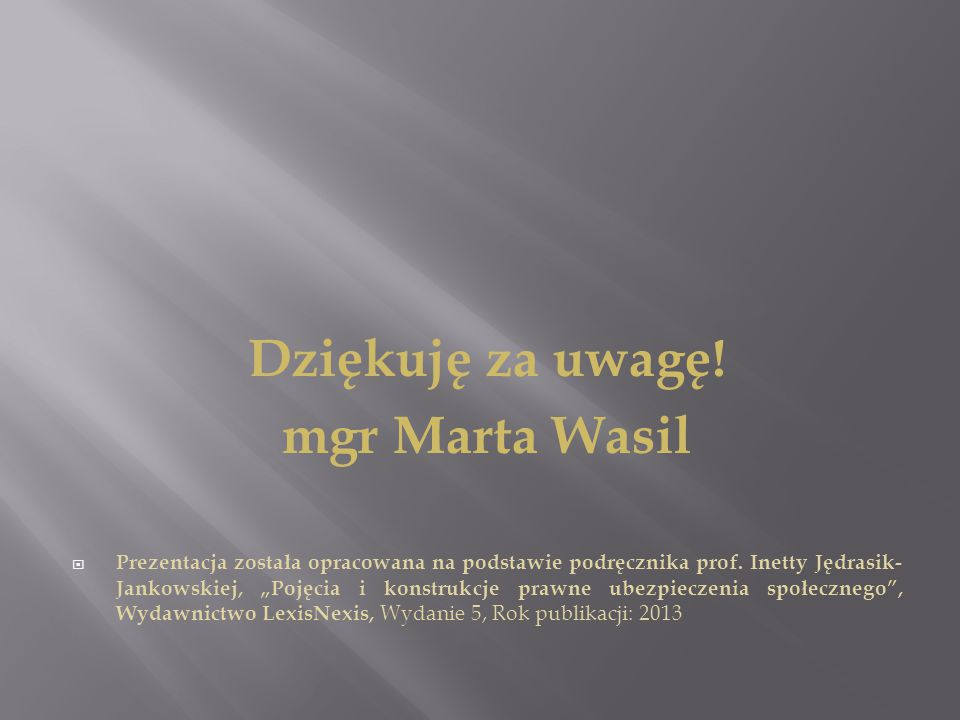 Dziękuję za uwagę! mgr Marta Wasil