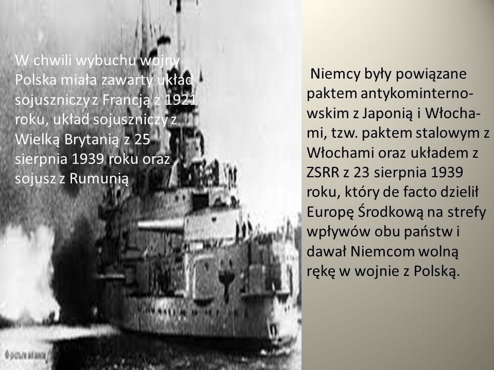 W chwili wybuchu wojny Polska miała zawarty układ sojuszniczy z Francją z 1921 roku, układ sojuszniczy z Wielką Brytanią z 25 sierpnia 1939 roku oraz sojusz z Rumunią