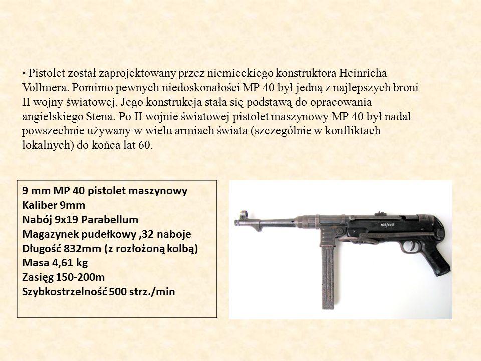 9 mm MP 40 pistolet maszynowy Kaliber 9mm Nabój 9x19 Parabellum